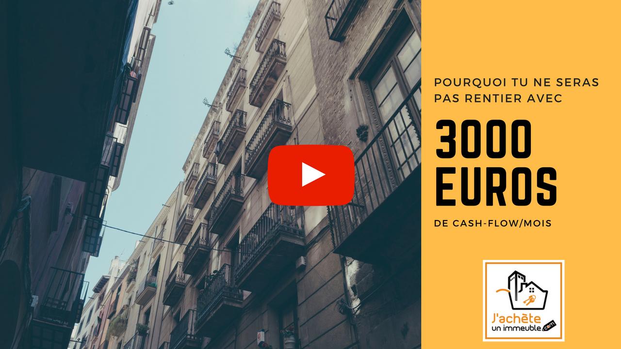 3000€ de cashflow par mois... Pourquoi tu ne seras pas rentier de l'immobilier !